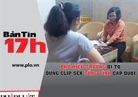 Nữ giáo viên tố hiệu phó dùng clip sex tống tình