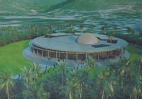 Xây tổ hợp không gian khoa học đại chúng tại Việt Nam