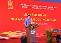 Khánh thành Nhà máy bia Sài Gòn - Vĩnh Long