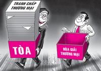 Hòa giải thương mại: Doanh nghiệp bớt phiền hà