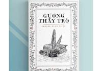 Tái bản Gương thầy trò của cố học giả Hoàng Xuân Việt