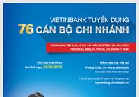 VietinBank tuyển dụng cán bộ trên toàn hệ thống