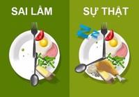 14 quan niệm sai lầm về thực phẩm