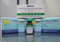 Việt Nam sản xuất thành công vaccine  Sởi-Rubella