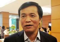 Xử lý ông Vũ Huy Hoàng: Sẽ đảm bảo tính pháp lý