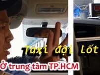 Ma trận taxi giả ở trung tâm quận 1