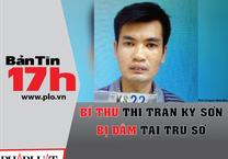 Bản tin 17: Bí thư thị trấn Kỳ Sơn bị đâm tại trụ sở
