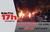 Bản tin 17h:Nghi thôi miên, cả làng vây đốt xe Fortuner