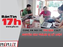 Công an nói về tin đồn CSGT Nguyễn Văn...