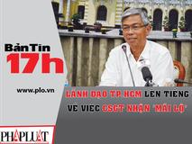 Bản tin 17h:TP.HCM lên tiếng về việc CSGT nhận...