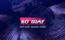 60 giây thế giới trong tuần: Mỹ tung Đạo luật chống Trung Quốc