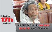 Cụ ông 84 tuổi bị con ruột đòi bỏ tù được tha bổng