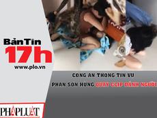 Công an thông tin vụ Phan Sơn Hùng quay clip đánh người