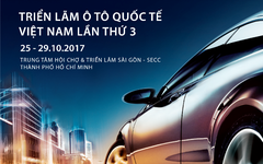 Ngày 25-10, khai màn triển lãm ô tô quốc tế 2017