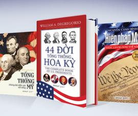 Ra mắt sách 44 đời Tổng thống Hoa Kỳ