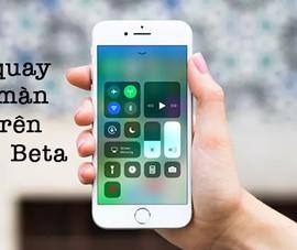 Mẹo kích hoạt tính năng quay phim màn hình trên iOS 11