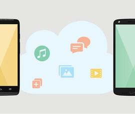 Chuyển dữ liệu từ smartphone cũ sang mới cực nhanh
