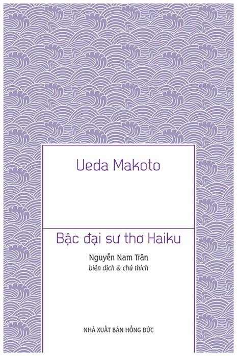 'Matsuo Basho, bậc đại sư thơ Haiku' đã về Việt Nam - ảnh 2