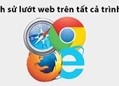 Thủ thuật xóa lịch sử lướt web trên mọi trình duyệt