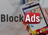 Cách chặn quảng cáo phiền phức trên smartphone