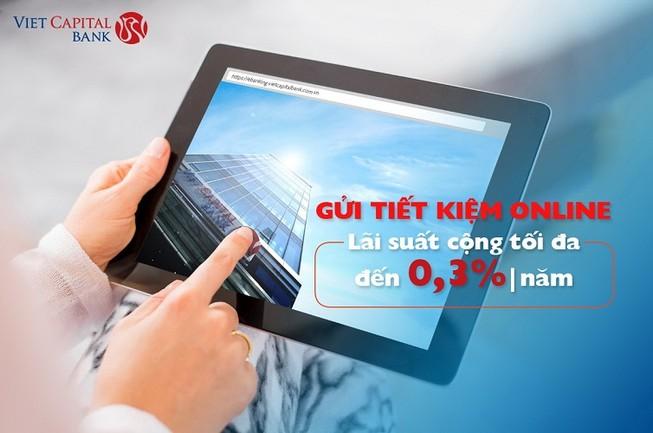 Viet Capital Bank tăng lãi suất tiết kiệm online lên 0,3%/năm