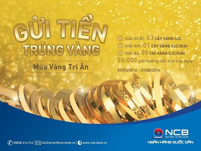 """""""Mùa vàng tri ân"""" – gửi tiền trúng vàng cùng NCB - ảnh 1"""