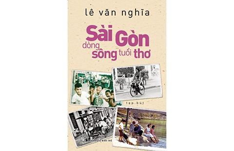 Nhà văn Lê Văn Nghĩa ra mắt Sài Gòn dòng sông tuổi thơ  - ảnh 1