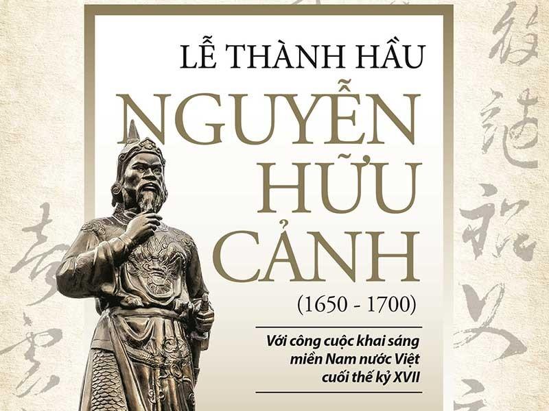 Ra mắt sách về Lễ Thành hầu Nguyễn Hữu Cảnh - ảnh 1